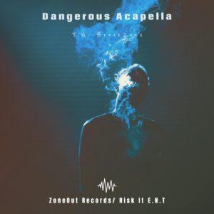 Dangerous Acapella--T.N. BrookZone